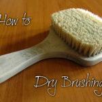Dry Brushing – за красива и здрава кожа